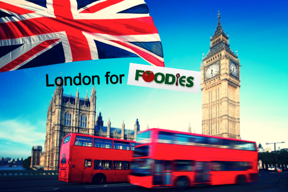 London for Foodies