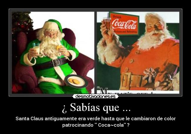 Santa Claus was green until Coca Cola